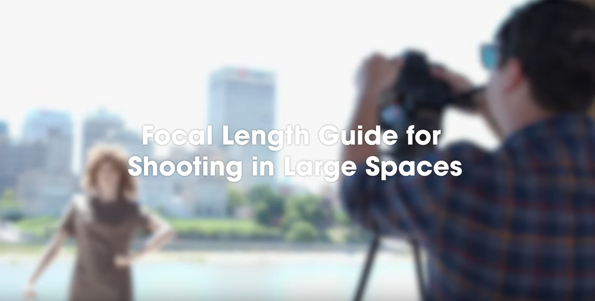 Focal Length Guide