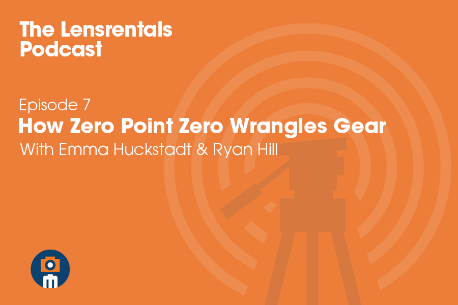 Lensrentals Podcast Zero Point Zero