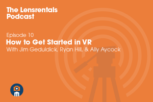 Lensrentals Podcast VR