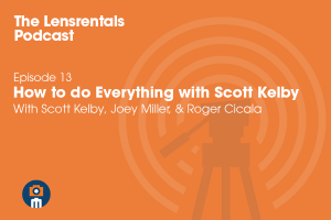 The Lensrentals Podcast Episode #13 – How to do Everything with Scott Kelby