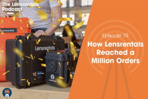 The Lensrentals Podcast Episode #19 – How Lensrentals Reached a Million Orders