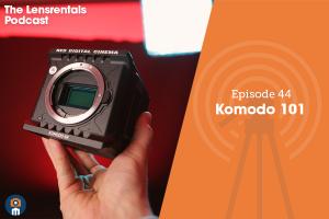 The Lensrentals Podcast Episode #44 – Komodo 101